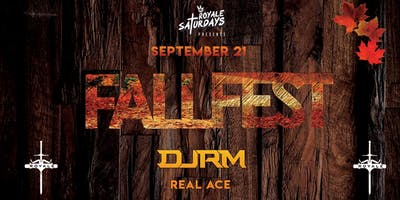 Fall Fest ft. DJ RM | Royale Saturdays | 9.21.19 | 10:00 PM | 21+