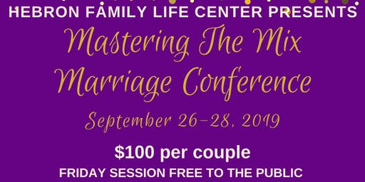 Hebron Family Life Center Presents-Mastering The Mix