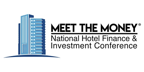 Meet the Money® 2020: National Hotel Finance and Investment Conference tickets