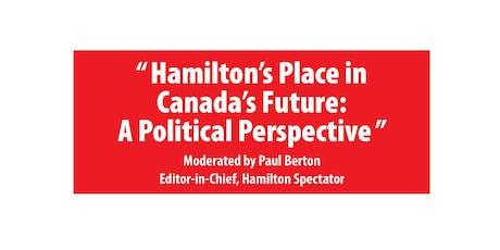 Hamilton's Place in Canada's Future: A Political Perspective tickets