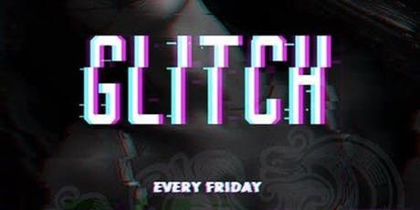 Glitch Fridays//Room 104-Friday,Sept 20 Free B4 1130PM tickets
