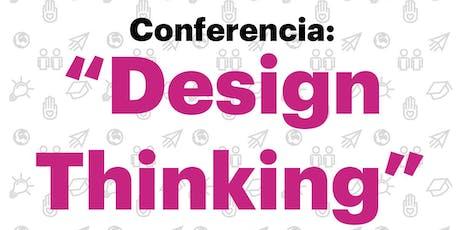 "Conferencia ""Design Thinking"" boletos"