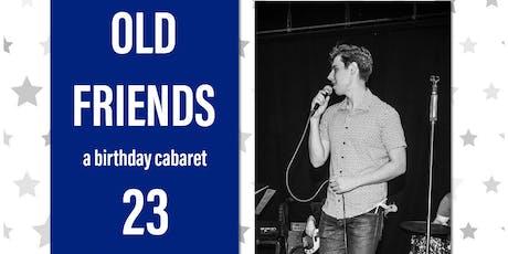Old Friends: A Birthday Cabaret! tickets