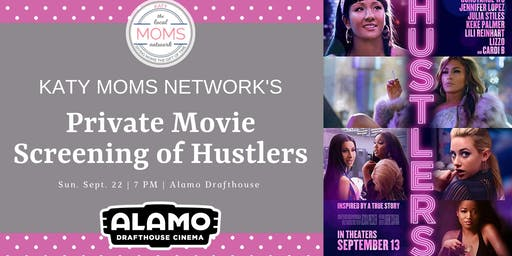 Katy Moms Network's Private Screening of Hustlers