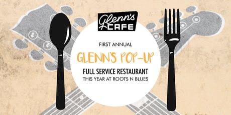 Glenn's Pop-Up at Roots N Blues - Friday tickets