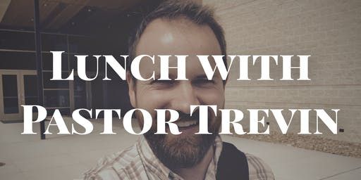 Lunch with Pastor Trevin