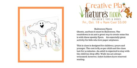 Creative Play Ghost & Bat Flyers, Fri. Oct. 18 @9am Cost $5.00 tickets