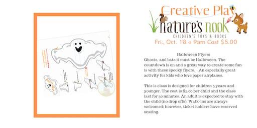 Creative Play Ghost & Bat Flyers, Fri. Oct. 18 @9am Cost $5.00