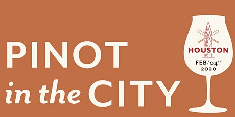 Pinot in the City Houston tickets