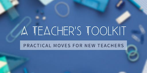 A Teacher's Toolkit: 3-part series