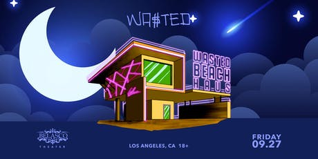 WASTED BEACH HAUS x LOS ANGELES tickets