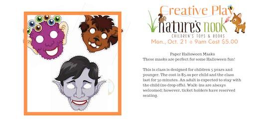 Creative Play Paper Halloween Masks, Mon., Oct. 21 @9am Cost $5.00