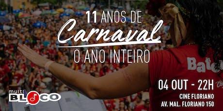 Multibloco - 11 anos de Carnaval o ano inteiro ingressos