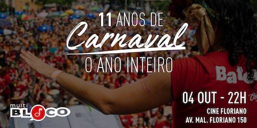 Multibloco - 11 anos de Carnaval o ano inteiro