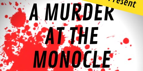 A Murder At The Monocle: Murder Mystery Pole Show tickets