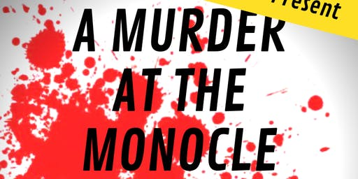 A Murder At The Monocle: Murder Mystery Pole Show