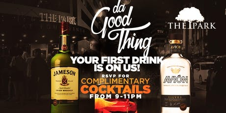 Da Good Thang Complimentary Cocktails at The Park Thursday! tickets
