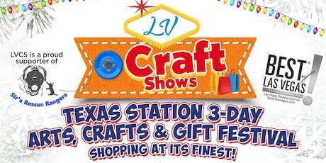 Texas Station 3-Day Arts, Crafts & Gift Festival - Shopping at its Finest! tickets