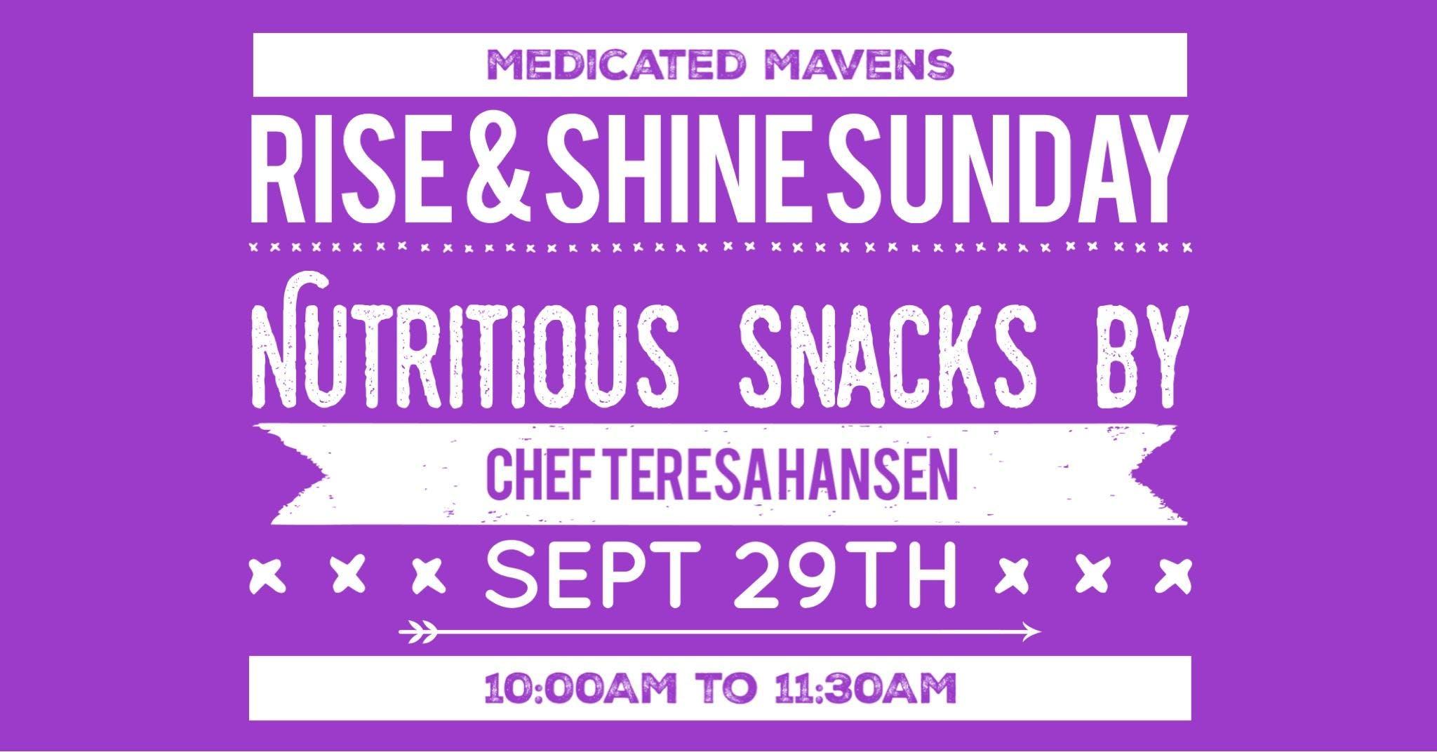 Medicated Mavens -  Rise and Shine Sunday