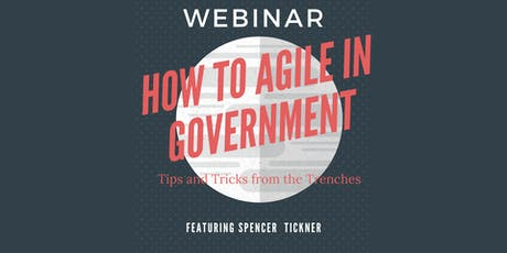 Webinar | How to Agile in Government tickets