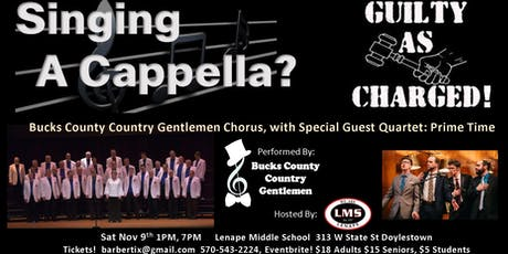 Annual Show:  Singing A Capella?  Guilty As Charged!  By Bucks County Country Gentlemen tickets