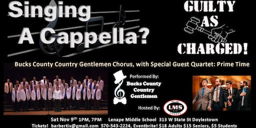 Annual Show:  Singing A Capella?  Guilty As Charged!  By Bucks County Country Gentlemen