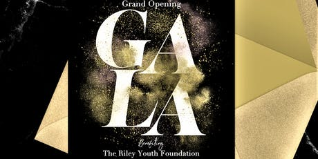 The Riley Youth Foundation - Grand Opening Gala tickets