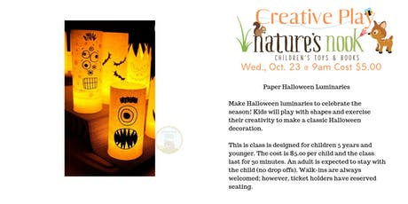 Creative Play Halloween Luminaries, Wed., Oct. 23 @ 9am Cost $5.00 tickets