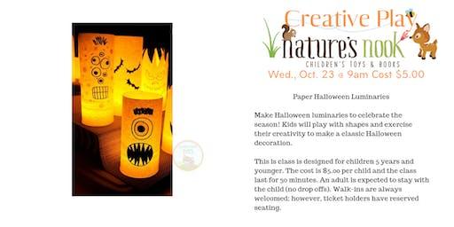 Creative Play Halloween Luminaries, Wed., Oct. 23 @ 9am Cost $5.00