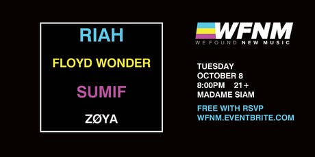 WE FOUND NEW MUSIC 10/8: RIAH, FLOYD WONDER, SUMIF, ZØYA tickets
