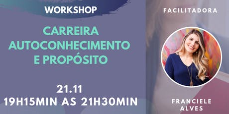 Workshop -  Carreira, Autoconhecimento e Propósito ingressos
