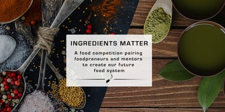 Ingredients Matter, A food Competition pairing Foodpreneurs and Mentors tickets