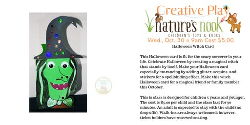 Creative Play Witch Halloween Card, Wed., Oct. 30 @9am Cost $5.00