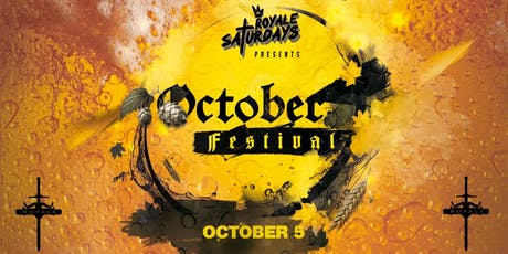 October Festival | Royale Saturdays | 10.5.19 | 10:00 PM | 21+ tickets