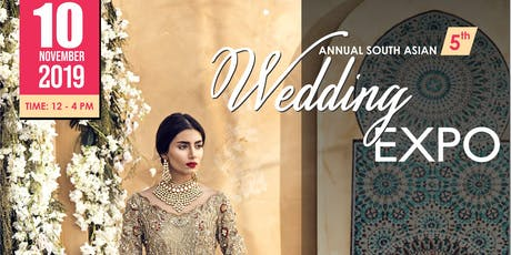 ANNUAL SOUTH ASIAN 5th WEDDING EXPO  tickets
