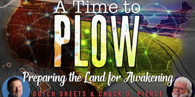 A Time to Plow Regional Gathering with Dutch Sheets & Chuck Pierce