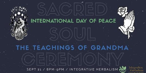 SACRED SOUL CEREMONY 9/21: International Day Of Peace