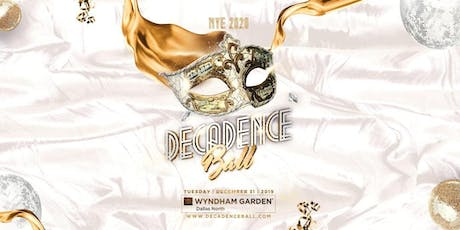 Decadence Ball Dallas NYE 2020 tickets