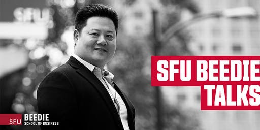 SOLD OUT! WAITLIST OPEN: SFU Beedie Talks with Charles Chang, BBA '95