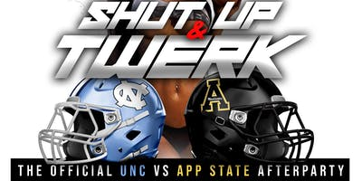 SHUT UP & TWERK: THE OFFICIAL UNC vs APP STATE AFTERPARTY