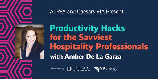 ALPFA & Caesars VIA Presents Productivity Hacks with Amber De La Garza