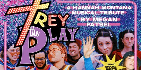 Trey the Play: A Tribute to Hannah Montana tickets