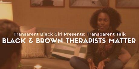 Transparent Black Girl Presents: Black + Brown Therapists Matter tickets