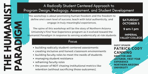 The Humanist Paradigm: A Radically Student Centered Approach
