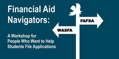 Financial Aid Navigator Workshop: A Workshop for People Who Want to Help Students File Applications