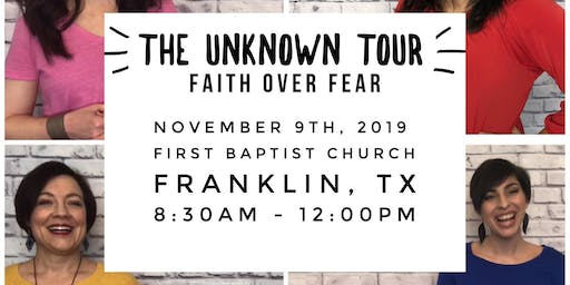 The Unknown Tour and First Baptist Church Franklin, Texas