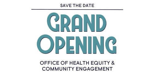 Office of Health Equity & Community Engagement Grand Opening