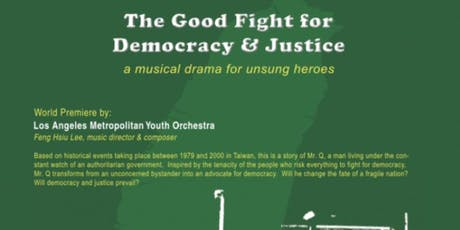 The Good Fight for Democracy & Justice, a musical drama for unsung heroes tickets