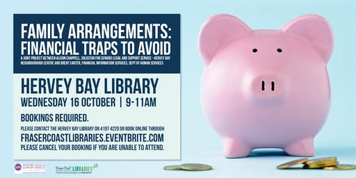 Family Arrangements: Financial Traps to Avoid - Hervey Bay Library