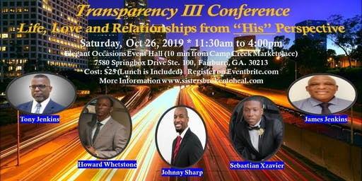 "Transparency III Conference - Life, Love and Relationships from ""His"" Perspective"
